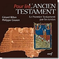 Pour lire l'Ancien Testament Le Premier Testament par les textes Par Gérard Billon- Philippe Gruson