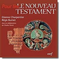 Pour lire le Nouveau Testament Par Régis Burnet- Étienne Charpentier  Avec la collaboration de Charles Perrot