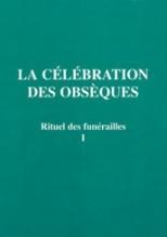 Rituel des funérailles - Volume 1 - La célébration des obsèques