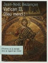 Vatican II, Dieu merci ! - l'homme et le monde sous le regard du Christ