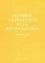 Célébrer la pénitence et la réconciliation