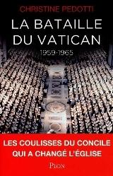 La bataille du Vatican 1959-1965 les coulisses du Concile qui a changé l'Eglise