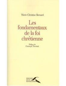 Livre Marie-Christine Bernard Les fondamentaux de la foi chrétienne
