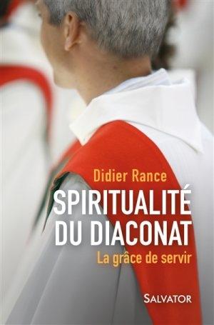 Livre Spiritualité du diaconat La grâce de servir Didier Rance